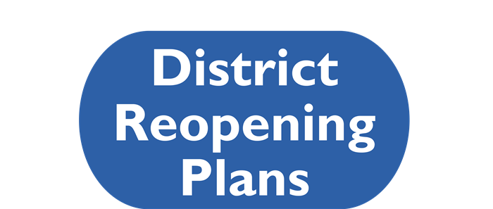 District Reopening Plans